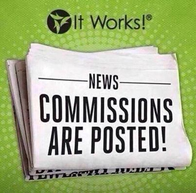 It Works Commissions are Posted